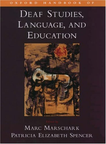 Oxford Handbook of Deaf Studies, Language, and Education 9780195149975