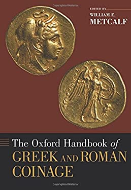 Oxford Handbook of Greek and Roman Coinage 9780195305746