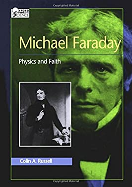 Michael Faraday: Physics and Faith 9780195117639