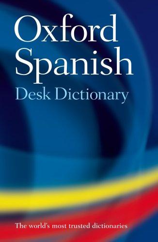 Oxford Spanish Desk Dictionary: Spanish-English/English-Spanish