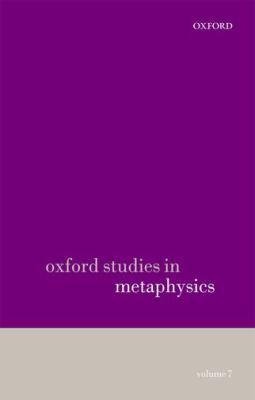 Oxford Studies in Metaphysics: Volume 7 9780199659074