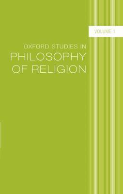 Oxford Studies in Philosophy of Religion, Volume 1 9780199542666