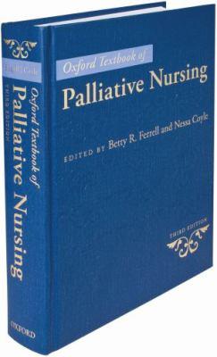 Oxford Textbook of Palliative Nursing Oxford Textbook of Palliative Nursing 9780195391343
