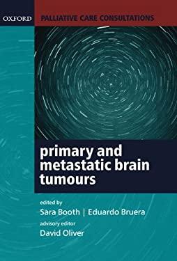 Palliative Care Consultations in Primary and Metastatic Brain Tumours 9780198528074