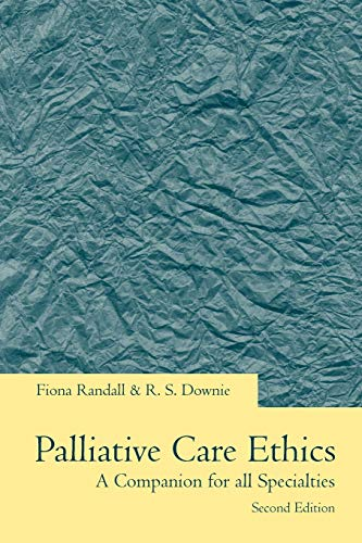 Palliative Care Ethics: A Companion for All Specialties 9780192630681