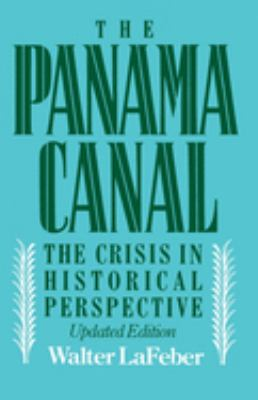 Panama Canal: The Crisis in Historical Perspective 9780195061925