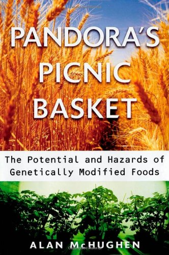 Pandora's Picnic Basket: The Potential and Hazards of Genetically Modified Foods 9780198506744