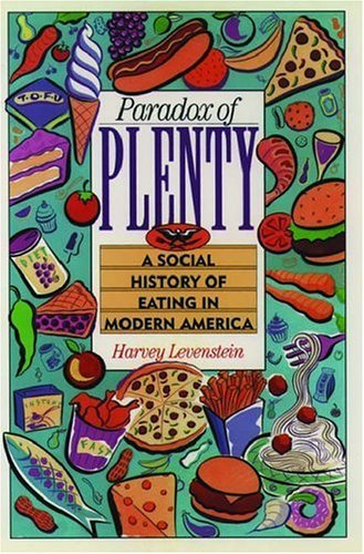 Paradox of Plenty: A Social History of Eating in Modern America 9780195055436
