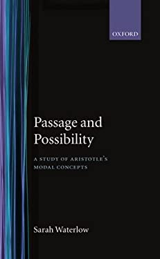 Passage and Possibility: A Study of Aristotle's Modal Concepts 9780198246565