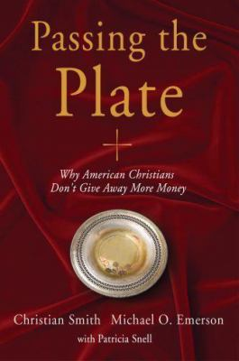 Passing the Plate: Why American Christians Don't Give Away More Money 9780195337112
