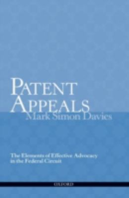 Patent Appeals: The Elements of Effective Advocacy in the Federal Circuit 9780195338348