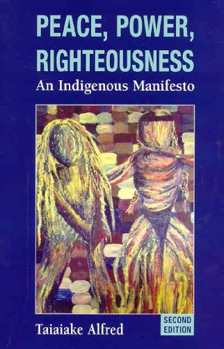 Peace, Power, Righteousness: An Indigenous Manifesto 9780195430516