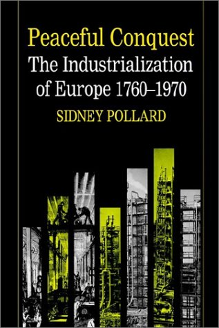Peaceful Conquest - The Industrialization of Europe 1760-1970 9780198770954