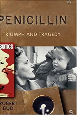 Penicillin: Triumph and Tragedy 9780199254064
