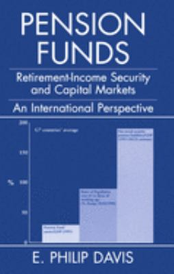 Pension Funds: Retirement-Income Security and the Development of Financial Systems: An International Perspective 9780198293040