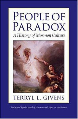 People of Paradox: A History of Mormon Culture 9780195167115