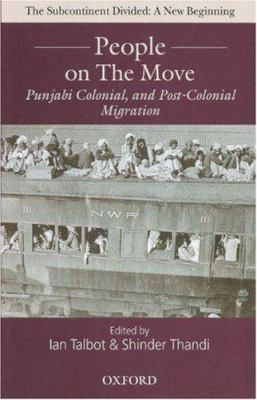 People on the Move: Punjabi Colonial and Post-Colonial Migration 9780195799569