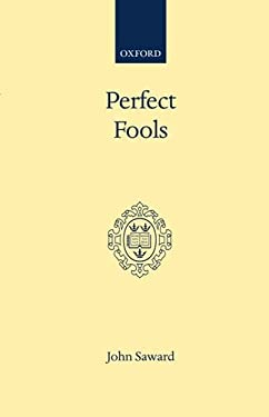 Perfect Fools: Folly for Christ's Sake in Catholic and Orthodox Spirituality 9780192132307
