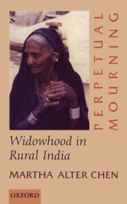 Perpetual Mourning: Widowhood in Rural India 9780195648850
