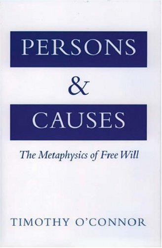 Persons and Causes: The Metaphysics of Free Will 9780195133080