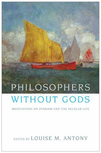 Philosophers Without Gods: Meditations on Atheism and the Secular Life 9780199743414