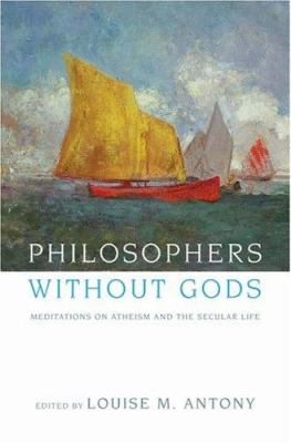 Philosophers Without Gods: Meditations on Atheism and the Secular Life 9780195173079