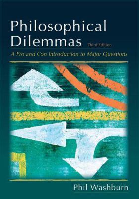 Philosophical Dilemmas: A Pro and Con Introduction to the Major Questions 9780195314649