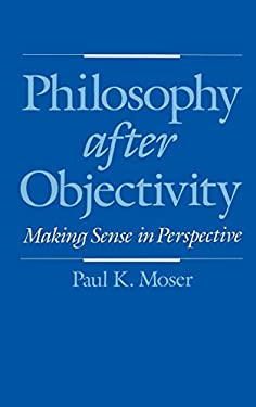 Philosophy After Objectivity 9780195081091