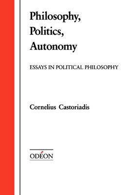 Philosophy, Politics, Autonomy: Essays in Political Philosophy 9780195069631