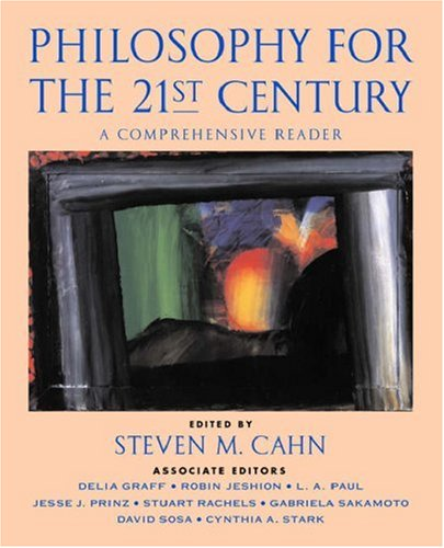 Philosophy for the 21st Century: A Comprehensive Reader 9780195147926