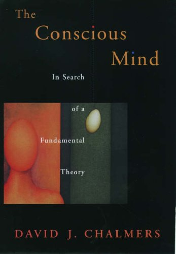 The Conscious Mind: In Search of a Fundamental Theory 9780195117899