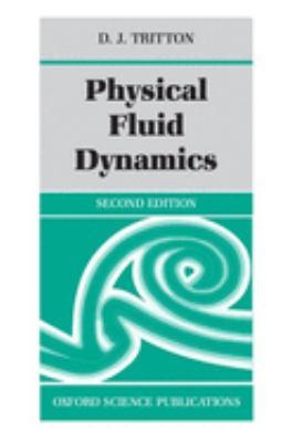 Physical Fluid Dynamics 9780198544937