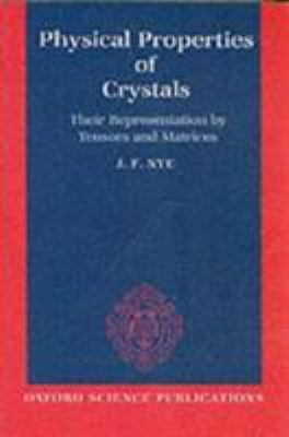 Physical Properties of Crystals: Their Representation by Tensors and Matrices 9780198511656