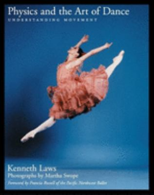 Physics and the Art of Dance: Understanding Movement 9780195144826