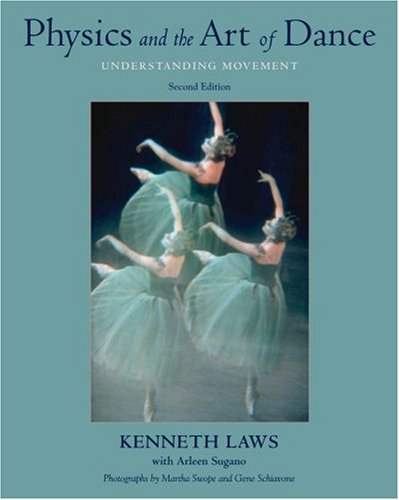 Physics and the Art of Dance: Understanding Movement 9780195341010