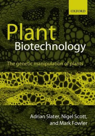 Plant Biotechnology: The Genetic Manipulation of Plants 9780199254682
