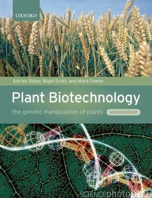 Plant Biotechnology: The Genetic Manipulation of Plants 9780199282616