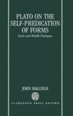 Plato on the Self-Predication of Forms: Early and Middle Dialogues 9780198239062