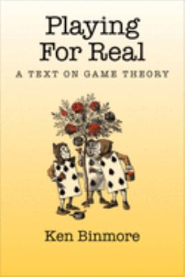 Playing for Real: A Text on Game Theory 9780195300574