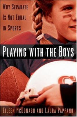 Playing with the Boys: Why Separate Is Not Equal in Sports 9780195167566
