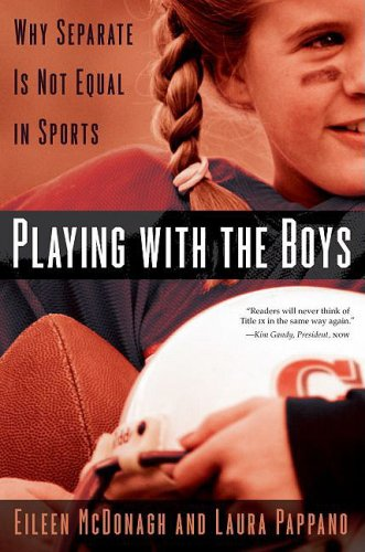 Playing with the Boys: Why Separate Is Not Equal in Sports 9780195386776