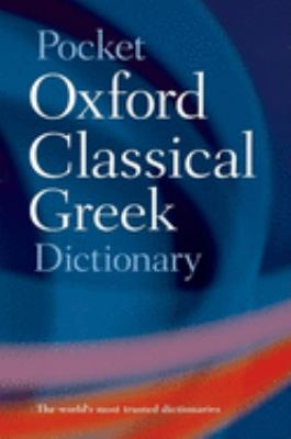 Pocket Oxford Classical Greek Dictionary 9780198605126