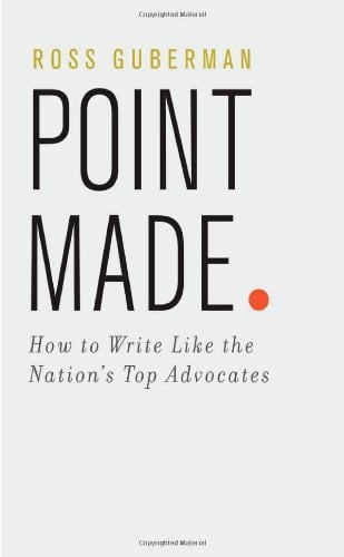 Point Made: How to Write Like the Nation's Top Advocates 9780195394870