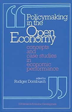 Policymaking in the Open Economy: Concepts and Case Studies in Economic Performance 9780195208849