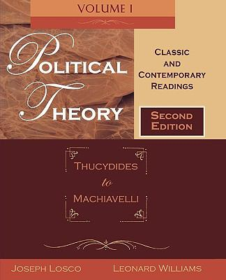 Political Theory, Volume 1: Thucydides to Machiavelli: Classic and Contemporary Readings 9780195330151