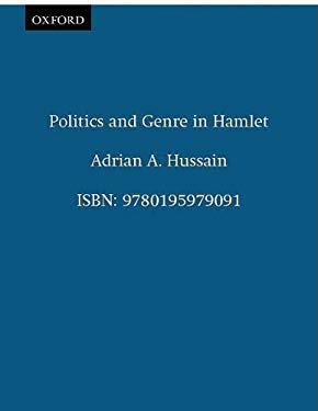 Politics and Genre in Hamlet 9780195979091