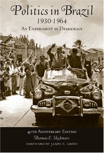 Politics in Brazil 1930-1964: An Experiment in Democracy 9780195332698