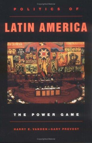 Politics of Latin America: The Power Game 9780195123173
