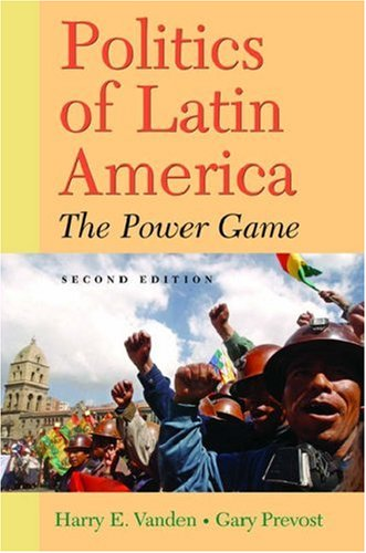 Politics of Latin America: The Power Game 9780195188080