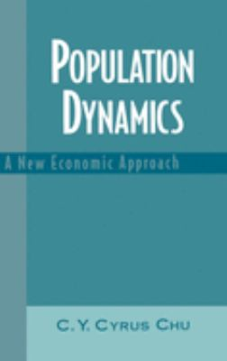 Population Dynamics: A New Economic Approach 9780195121582